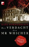 Der Verdacht des Mr Whicher : der Mord von Road Hill House. BvT 642. - Summerscale, Kate