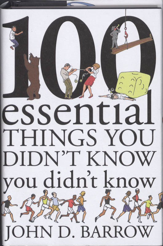 100 Essential Things You Didn't Know You Didn't Know - John D. Barrow