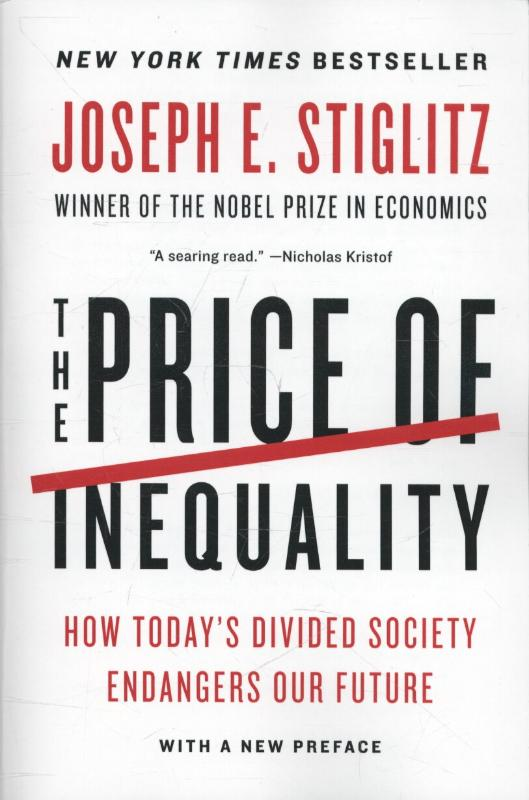 The Price of Inequality - How Today's Divided Society Endangers Our Future - Stiglitz, Joseph E