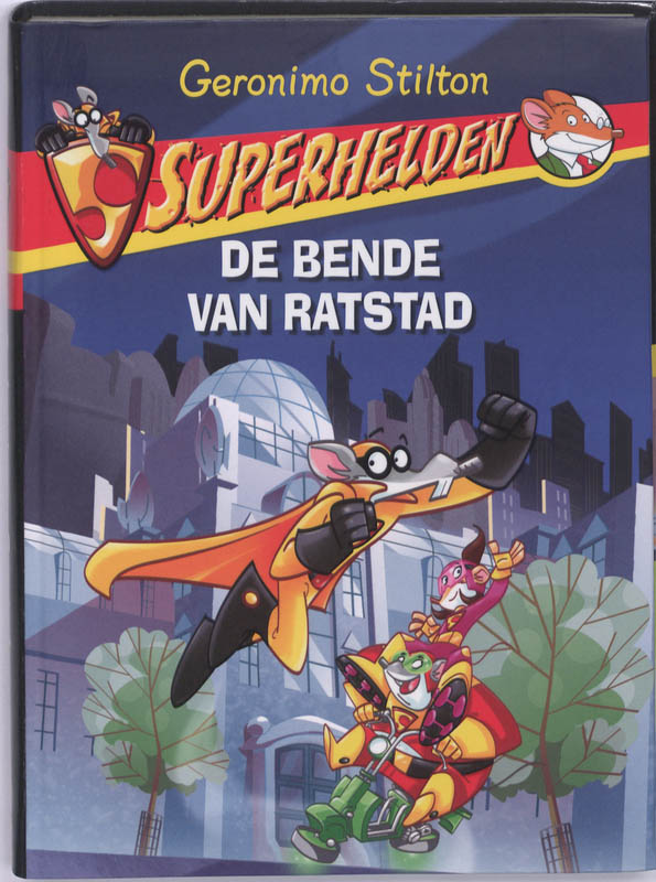 Superhelden 1 De bende van Ratstad - Geronimo Stilton