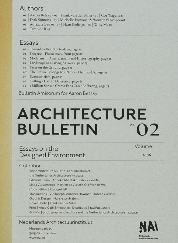 Architecture Bulletin 02 Essays on the designed environment - A. Betsky
