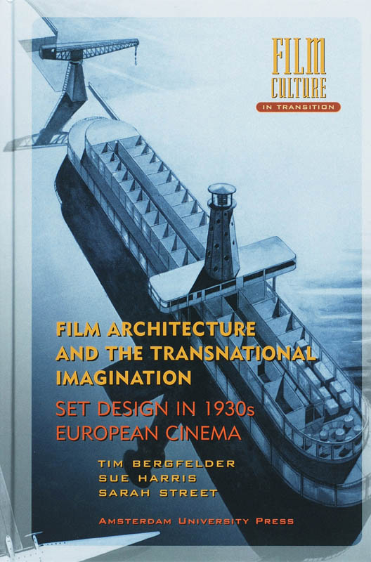 Film Architecture and the Transnational Imagination - T. Bergfelder, S. Harris, S. Street