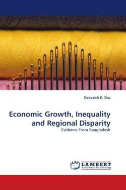 Economic Growth, Inequality and Regional Disparity - Das, Debasish K.