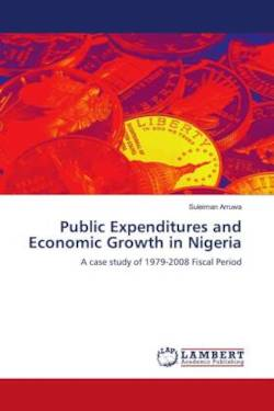 Public Expenditures and Economic Growth in Nigeria: A case study of 1979-2008 Fiscal Period