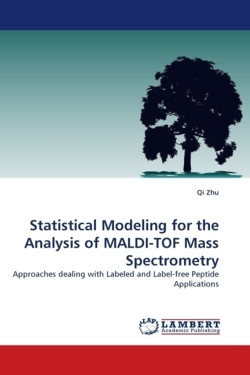 Statistical Modeling for the Analysis of MALDI-TOF Mass Spectrometry - Zhu, Qi