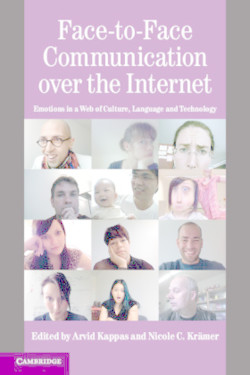 Face-to-Face Communication over the Internet: Emotions in a Web of Culture, Language and Technology (Studies in Emotion and Social Interaction)