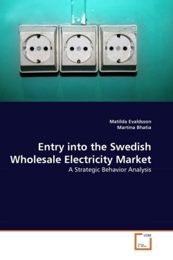 Entry into the Swedish Wholesale Electricity Market - Evaldsson, Matilda / Bhatia, Martina
