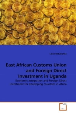 East African Customs Union and Foreign Direct Investment in Uganda - Natukunda, Loice