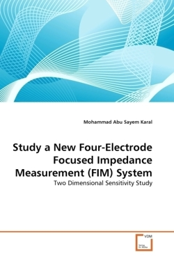 Study a New Four-Electrode Focused Impedance Measurement (FIM) System - Karal, Mohammad Abu Sayem