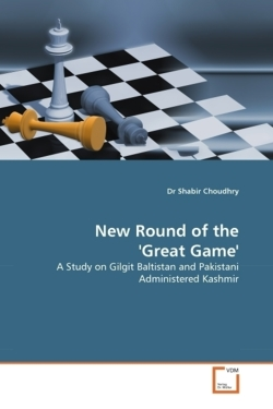 New Round of the 'Great Game': A Study on Gilgit Baltistan and Pakistani Administered Kashmir