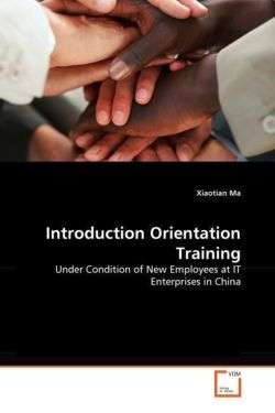 Introduction Orientation Training: Under Condition of New Employees at IT Enterprises in China