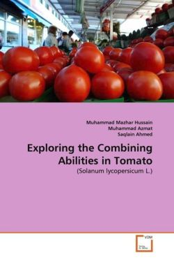 Exploring the Combining Abilities in Tomato - Mazhar Hussain, Muhammad / Azmat, Muhammad / Ahmed, Saqlain