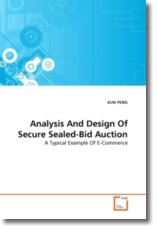 Analysis And Design Of Secure Sealed-Bid Auction - PENG, KUN