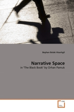 "Narrative Space: in ""The Black Book"" by Orhan Pamuk"