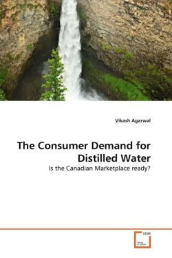 The Consumer Demand for Distilled Water - Agarwal, Vikash