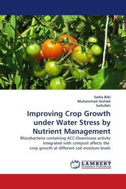 Improving Crop Growth under Water Stress by Nutrient Management - Bibi, Sadia / Arshad, Muhammad / Saifullah, .