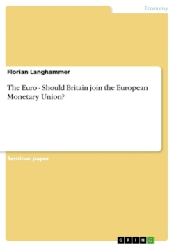 The Euro - Should Britain join the European Monetary Union?