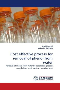 Cost effective process for removal of phenol from water - Rashid, Khalid / Rahman, Maksudur
