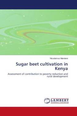 Sugar Beet Cultivation in Kenya: Assessment of contribution to poverty reduction and rural development
