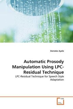 Automatic Prosody Manipulation Using LPC-Residual Technique - Ayele, Demeke