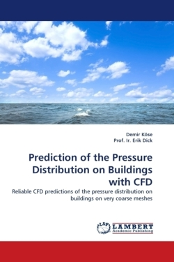 Prediction of the Pressure Distribution on Buildings with CFD - Köse, Demir / Ir. Erik Dick, Prof.