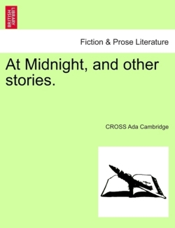 At Midnight, and other stories. - Cambridge, CROSS Ada