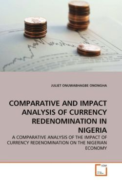 COMPARATIVE AND IMPACT ANALYSIS OF CURRENCY REDENOMINATION IN NIGERIA - ONONGHA, JULIET ONUWABHAGBE