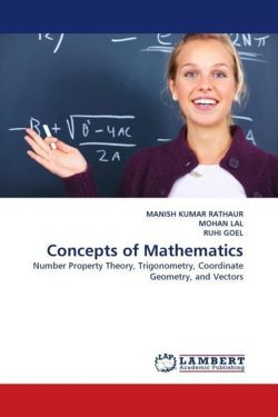 Concepts of Mathematics: Number Property Theory, Trigonometry, Coordinate Geometry, and Vectors