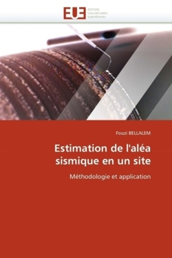 Estimation de l'aléa sismique en un site - BELLALEM, Fouzi