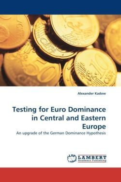 Testing for Euro Dominance in Central and Eastern Europe - Kadow, Alexander