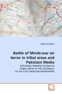 Battle of Minds:war on terror in tribal areas and Pakistani Media - Hassan, Hafeez ul
