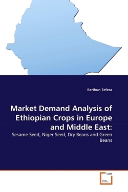 Market Demand Analysis of Ethiopian Crops in Europe and Middle East: - Tefera, Berihun