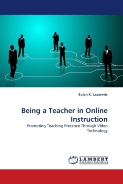 Being a Teacher in Online Instruction - Lazarevic, Bojan K.