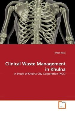 Clinical Waste Management in Khulna - Reza, Imran