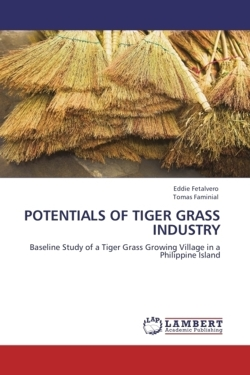 POTENTIALS OF TIGER GRASS INDUSTRY