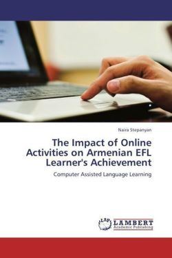 The Impact of Online Activities on Armenian EFL Learner's Achievement: Computer Assisted Language Learning