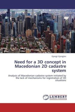 Need for a 3D concept in Macedonian 2D cadastre system - Gjorgjiev, Gjorgji