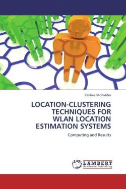 LOCATION-CLUSTERING TECHNIQUES FOR WLAN LOCATION ESTIMATION SYSTEMS - Mohiddin, Rakhee