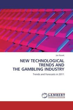 NEW TECHNOLOGICAL TRENDS AND THE GAMBLING INDUSTRY - Rozek, Jan
