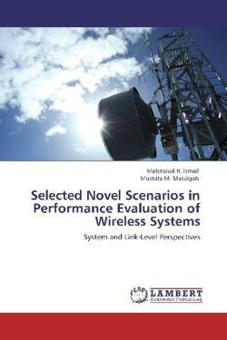 Selected Novel Scenarios in Performance Evaluation of Wireless Systems - Ismail, Mahmoud H. / Matalgah, Mustafa M.