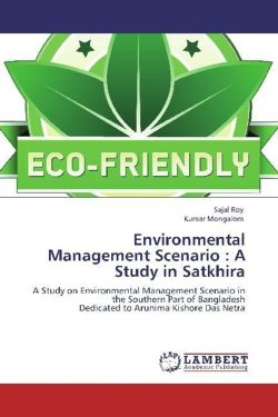 Environmental Management Scenario : A Study in Satkhira - Roy, Sajal / Mongalom, Kumar