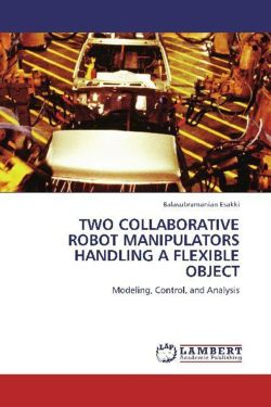TWO COLLABORATIVE ROBOT MANIPULATORS HANDLING A FLEXIBLE OBJECT: Modeling, Control, and Analysis