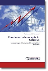 Fundamental concepts in Calculus - Terefe Weldegebriel, Araniyos