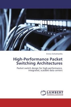 High-Performance Packet Switching Architectures - Schiattarella, Enrico