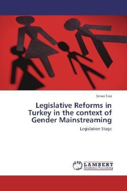Legislative Reforms in Turkey in the context of Gender Mainstreaming: Legislation Stage