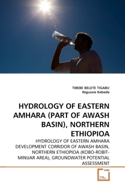 HYDROLOGY OF EASTERN AMHARA (PART OF AWASH BASIN), NORTHERN ETHIOPIOA - BELETE TIGABU, TIBEBE / Kebede, Nigussie