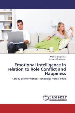 Emotional Intelligence in relation to Role Conflict and Happiness - Dasgupta, Mallika / Mukherjee, Indrani