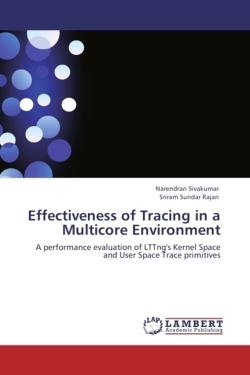 Effectiveness of Tracing in a Multicore Environment - Sivakumar, Narendran / Sundar Rajan, Sriram