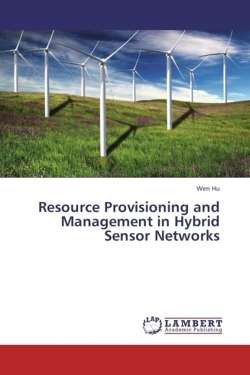 Resource Provisioning and Management in Hybrid Sensor Networks - Hu, Wen