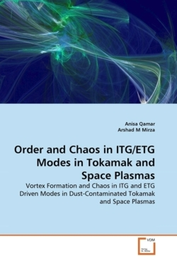 Order and Chaos in ITG/ETG Modes in Tokamak and Space Plasmas: Vortex Formation and Chaos in ITG and ETG Driven Modes in Dust-Contaminated Tokamak and Space Plasmas